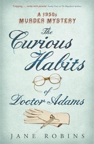 The Curious Habits of Dr. Adams: A 1950s Murder Mystery (Paperback): Jane Robins