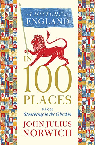 9781848546073: A History of England in 100 Places: From Stonehenge to the Gherkin