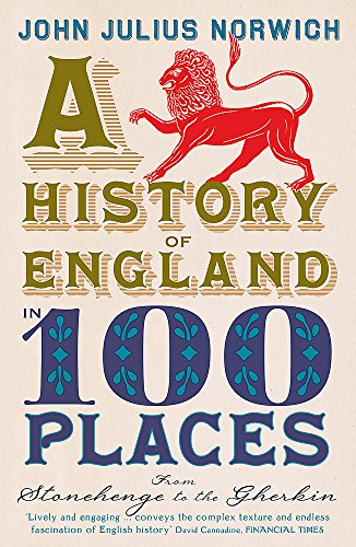 9781848546097: History of England in 100 Places: From Stonehenge to the Gherkin