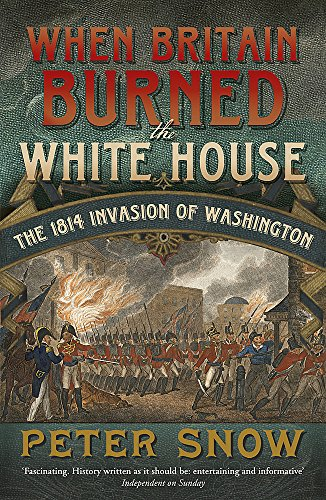 9781848546134: When Britain Burned the White House: The 1814 Invasion of Washington