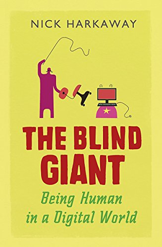 9781848546448: The Blind Giant: Being Human in a Digital World