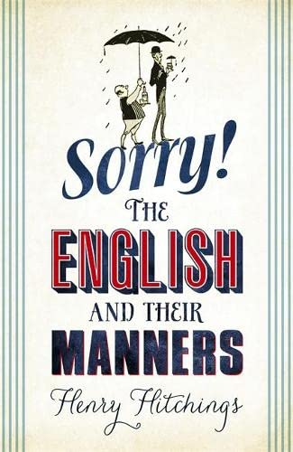 9781848546646: Sorry!: The English and Their Manners