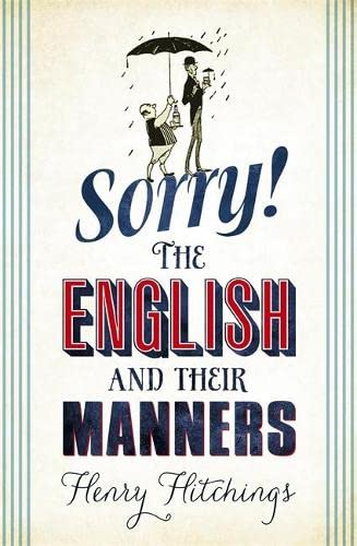 9781848546653: Sorry! The English and Their Manners