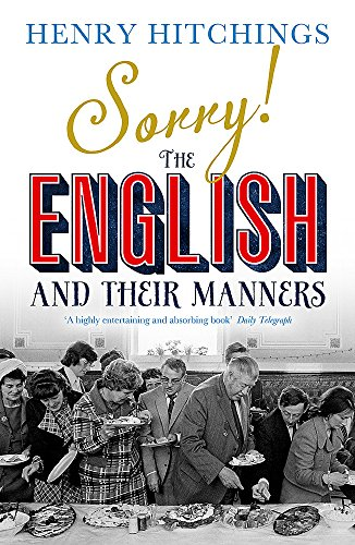9781848546677: Sorry! The English and Their Manners