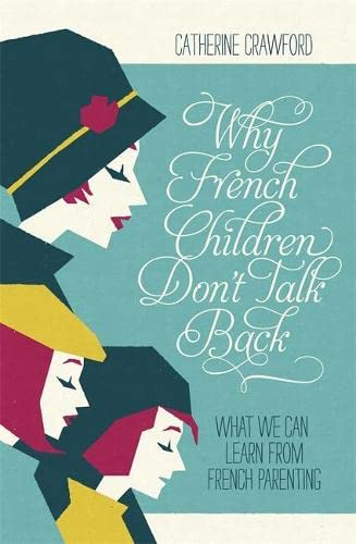 9781848547124: Why French Children Don't Talk Back
