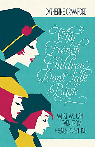 9781848547148: Why French Children Don't Talk Back