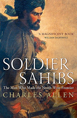 9781848547162: Soldier Sahibs: The Men Who Made the North-West Frontier