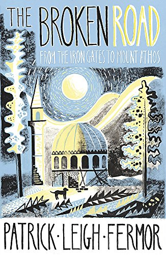 9781848547544: The Broken Road: From the Iron Gates to Mount Athos [Idioma Inglés]