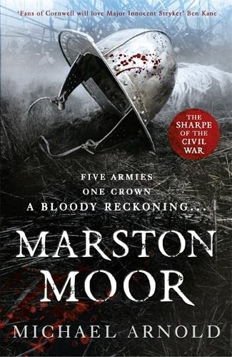 MARSTON MOOR - THE CIVIL WAR CHRONICLES BOOK SIX - SIGNED, LINED & PUBLICATION DATED FIRST EDITIO...