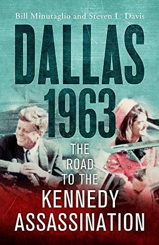9781848547759: Dallas: 1963: The Road to the Kennedy Assassination