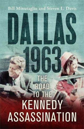 9781848547766: Dallas: 1963: The Road to the Kennedy Assassination