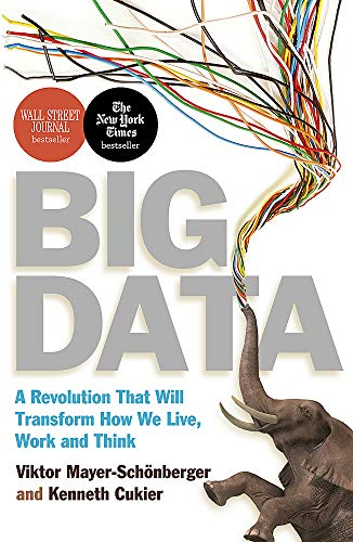 9781848547926: Big Data: A Revolution That Will Transform How We Live, Work and Think. Viktor Mayer-Schnberger and Kenneth Cukier