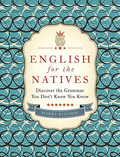 9781848548374: English for the Natives: Discover the Grammar You Don't Know You Know
