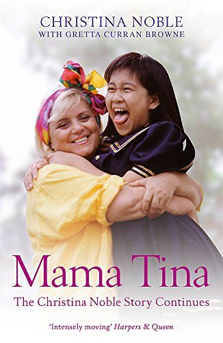 9781848548428: Mama Tina: The Christina Noble Story Continues