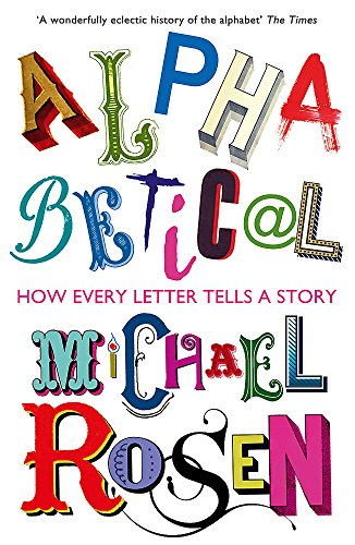 9781848548886: Alphabetical: How Every Letter Tells a Story