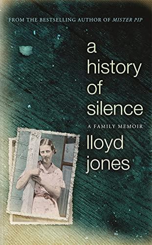 9781848549067: A History of Silence: A Family Memoir