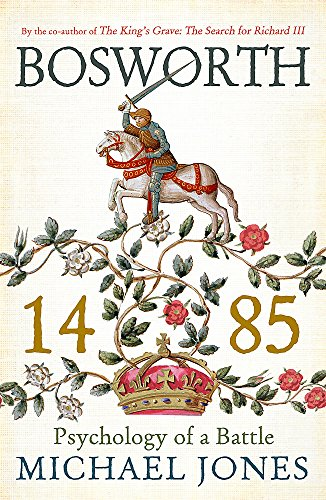 9781848549081: Bosworth 1485: Psychology of a Battle