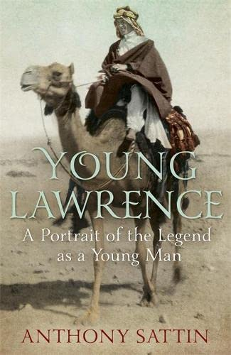 9781848549128: Young Lawrence: A Portrait of the Legend as a Young Man