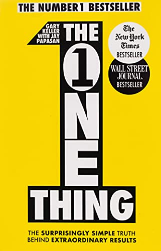 9781848549258: The One Thing: The Surprisingly Simple Truth Behind Extraordinary Results: Achieve your goals with one of the world's bestselling success books