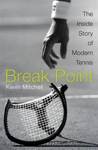 9781848549302: Break Point: The Inside Story of Modern Tennis