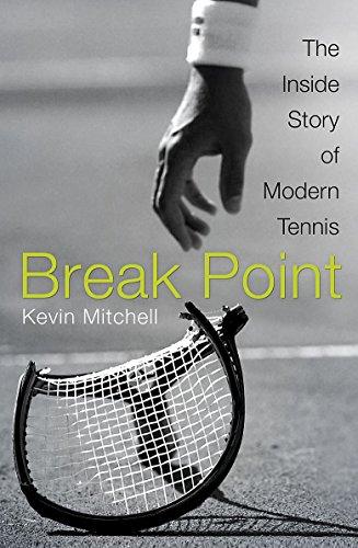 9781848549326: Break Point: The Inside Story of Modern Tennis