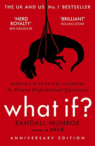 9781848549562: What If?: Serious Scientific Answers to Absurd Hypothetical Questions [Lingua inglese]