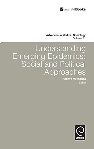 9781848550803: 11: Understanding Emerging Epidemics: Social and Political Approaches (Advances in Medical Sociology)