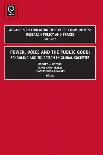9781848551848: Power, Voice and the Public Good: Schooling and Education in Global Societies (Advances in Education in Diverse Communities: Research Policy and Praxis)