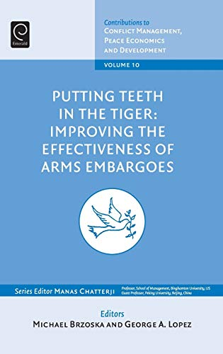 Putting Teeth in the Tiger: Improving the Effectiveness of Arms Embargoes: Professor Michael Bzoska
