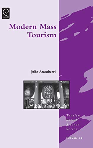 9781848552388: Modern Mass Tourism (Tourism Social Science Series) (Developments in Corporate Governance and Responsibility)