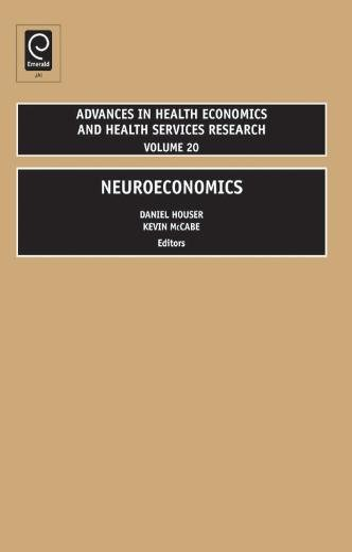 Neuroeconomics (Advances in Health Economics and Health Services Research): Daniel Houser