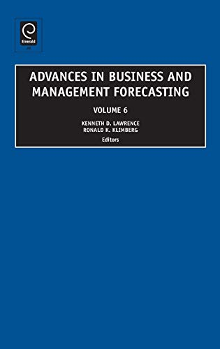 Advances in Business and Management Forecasting (Hardback): Kenneth D. Lawrence,