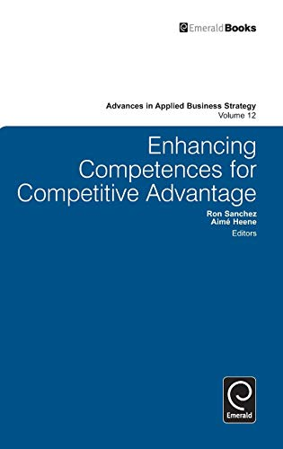 9781848558762: Enhancing Competences for Competitive Advantage (Advances in Applied Business Strategy)