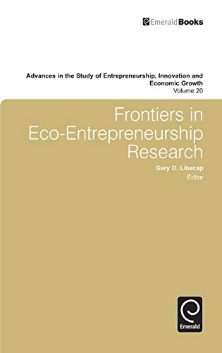 9781848559509: Frontiers in Eco Entrepreneurship Research (Advances in the Study of Entrepreneurship, Innovation and Economic Growth)