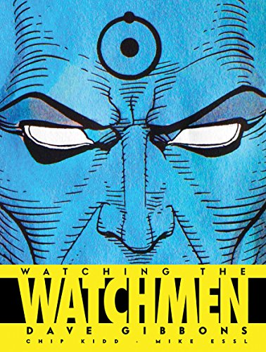 9781848560413: Watching the Watchmen: The Definitive Companion to the Ultimate Graphic Novel