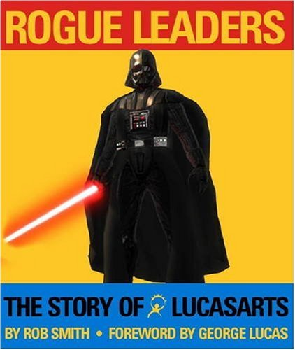9781848561052: Rogue Leaders: The Story of LucasArts