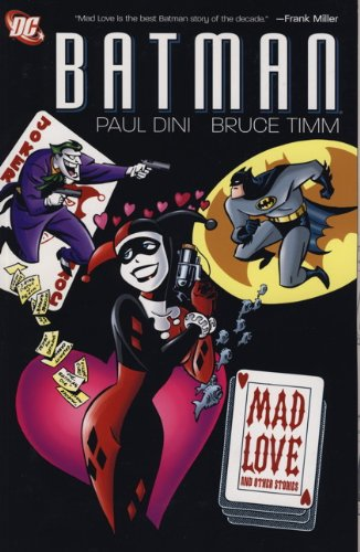 9781848562462: Batman: Mad Love and Other Stories. Paul Dini, Bruce Timm, Writers Mad Love and Other Stories
