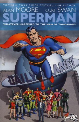Superman: Whatever Happened to the Man of Tomorrow? (1848563973) by Alan Moore; Curt Swan