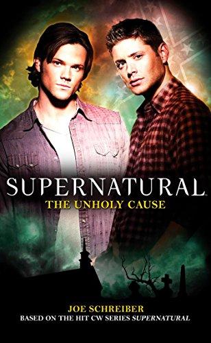 Supernatural: The Unholy Cause: Schreiber, Joe