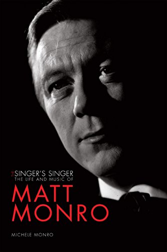 9781848566187: The Singer's Singer: The Life and Music of Matt Monro