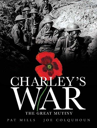 Charley's War, Volume VII: The Great Mutiny: Mills, Pat
