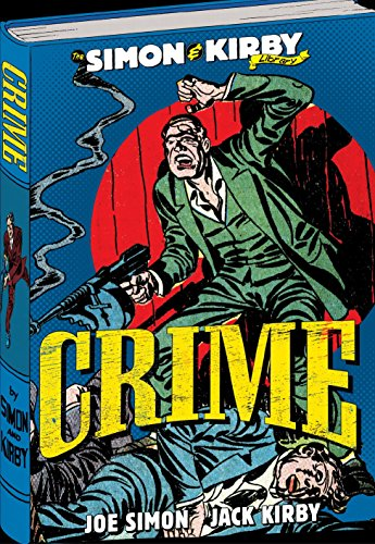 The Simon and Kirby Library: Crime (The Simon & Kirby Library): Joe Simon