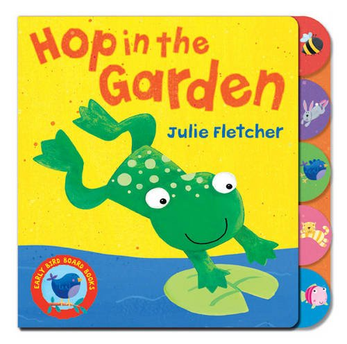 Hop in the Garden: Fletcher, Julie