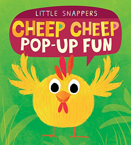 Cheep Cheep Pop-Up Fun (Little Snappers): Litton, Jonathan