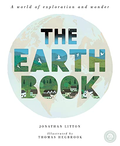 The Earth Book: A World of Exploration and Wonder: Jonathan Litton