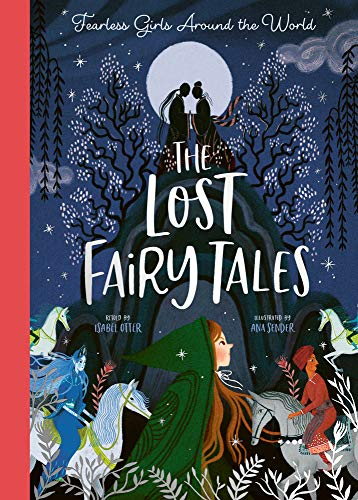 9781848578753: The Lost Fairy Tales: Fearless girls around the world