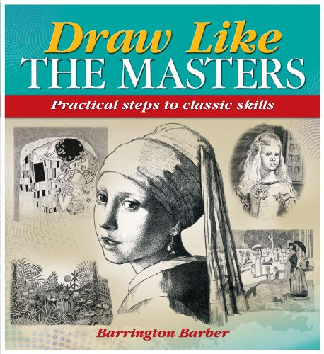 9781848580046: Draw Like the Masters: Practical Steps to Classic Skills
