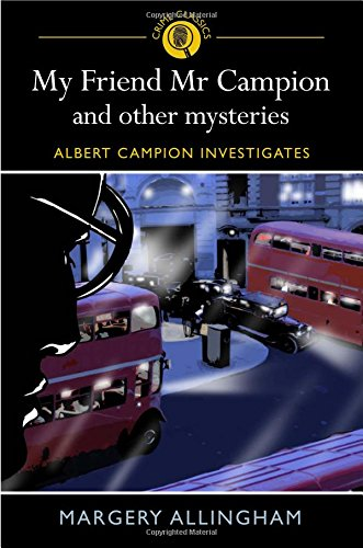 My Friend MR Campion & Other Mysteries (9781848580251) by Allingham, Margery
