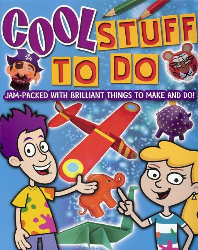 Cool Stuff to Do: Jam-packed with Brilliant Things to Make and Do!: Sally Henry; Trevor Cook