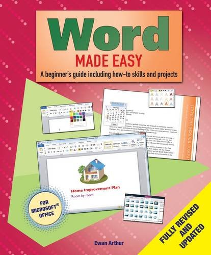 Word Made Easy: A Beginner's Guide to How-to Skills and Projects: Ewan Arthur